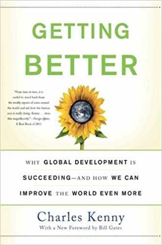 Getting Better: Why Global Development Is Succeeding