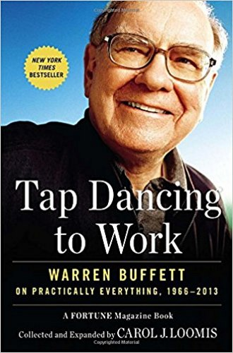 Tap Dancing to Work: Warren Buffett on Practically Everything